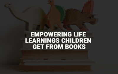 Empowering Life Learnings Children Get from Books