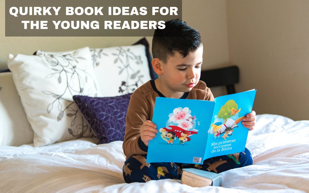 Quirky Book Ideas for the Young Readers